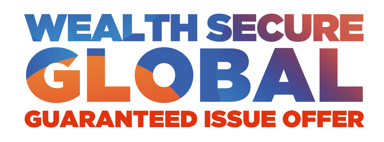 Wealth Secure Global - Guaranteed Issue Offer