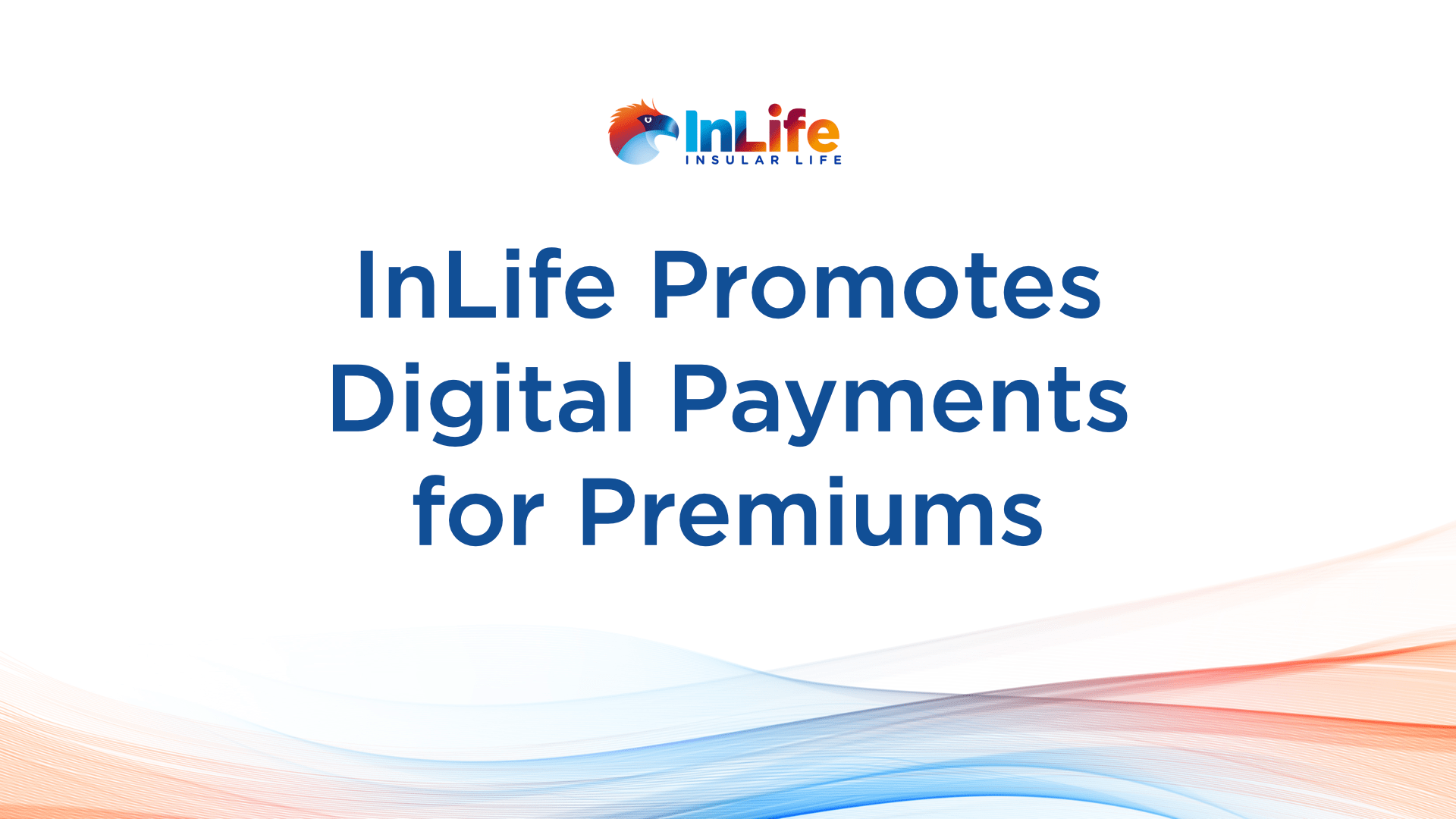 InLife Pushes for Digital Payments for Premiums