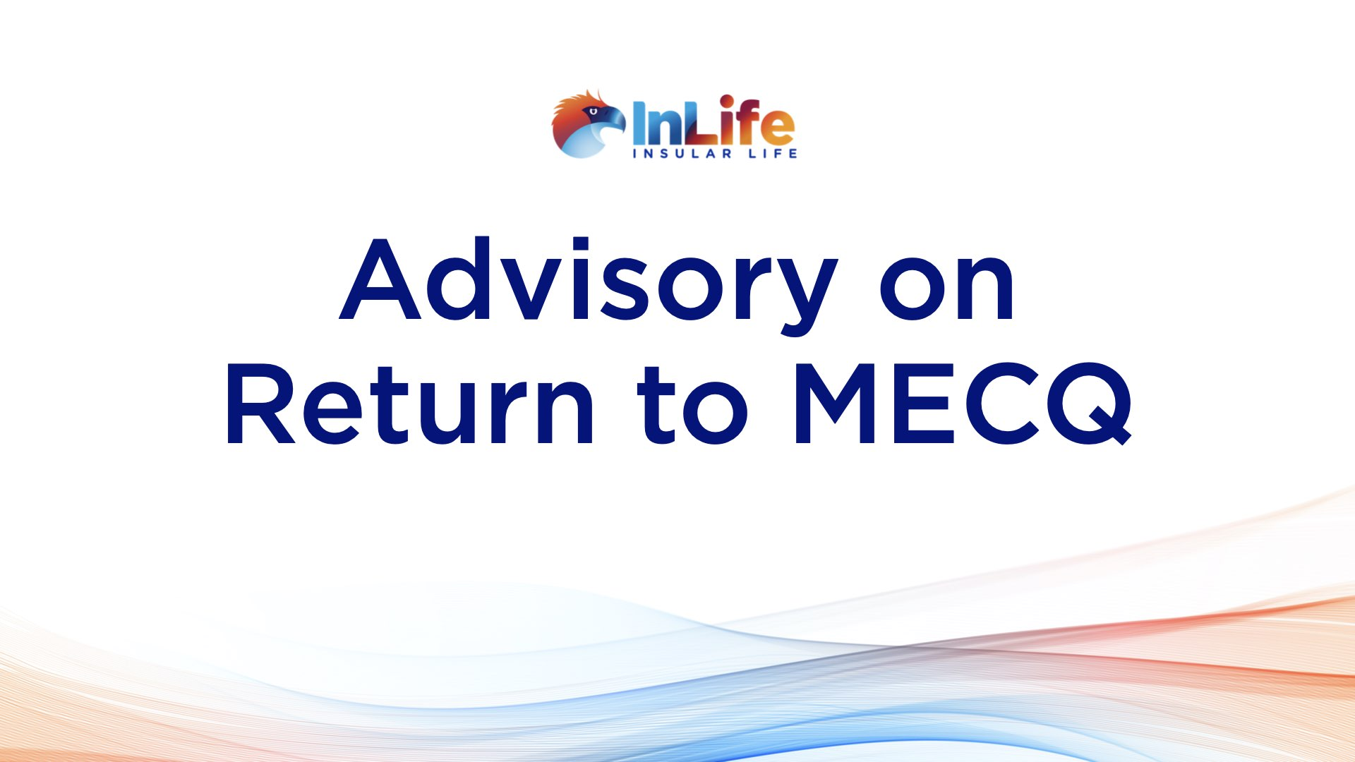 InLife Advisory on Return to MECQ of NCR and Nearby Provinces