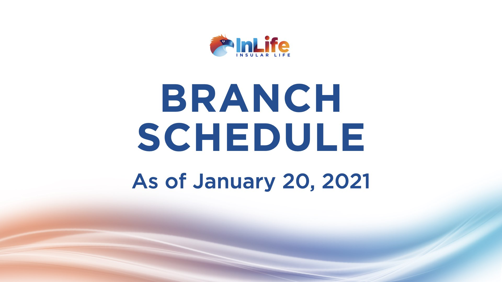 InLife Branch Schedule as of Jan 20, 2021