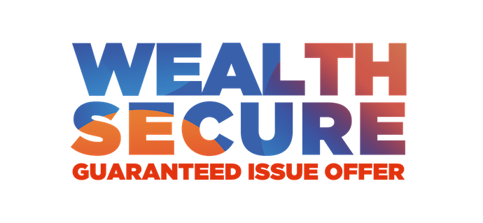 Wealth Secure - Guaranteed Issue Offer
