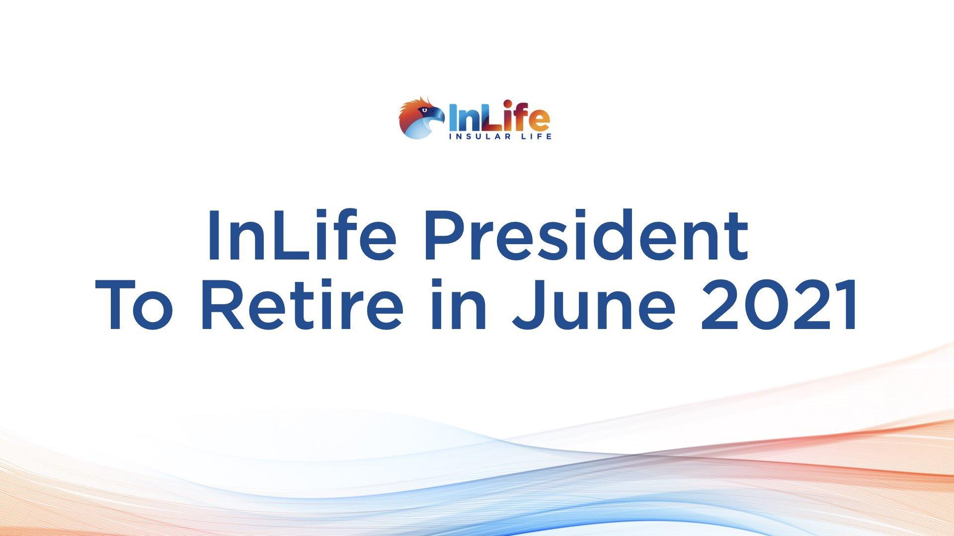Inlife President Set To Retire In June 2021, New President Named