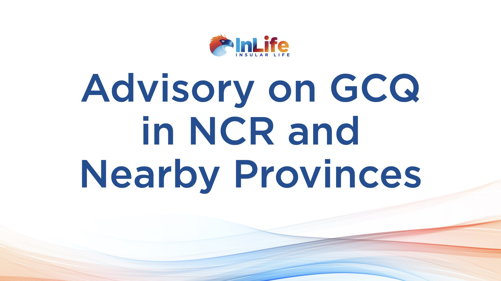 InLife Advisory on Return to GCQ of NCR and Nearby Provinces