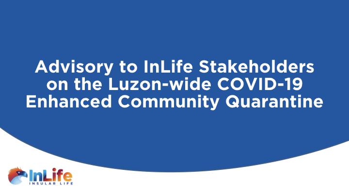 Advisory to InLife Stakeholders on Enhanced Community Quarantine