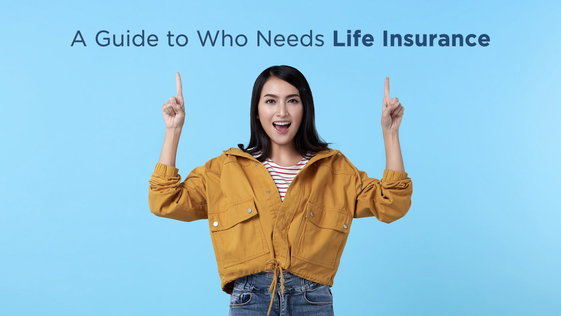 How to Know If You Need Life Insurance